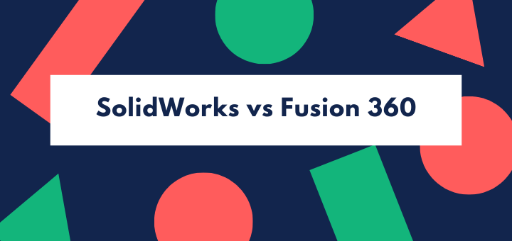 SolidWorks vs Fusion 360