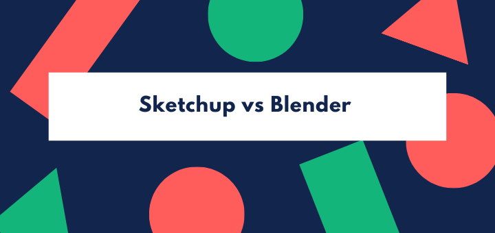 Sketchup vs Blender